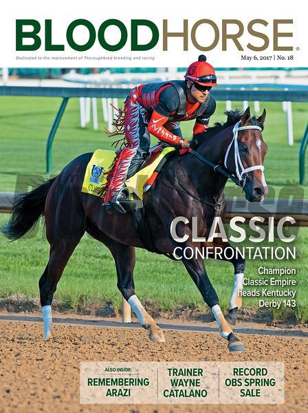 May 6, 2017 issue 18 cover of BloodHorse featuring Classic Confrontation as champion Classic Empire heads Kentucky Derby 143, Remembering Arazi, Trainer Wayne Catalano, Record OBS Spring Sale.