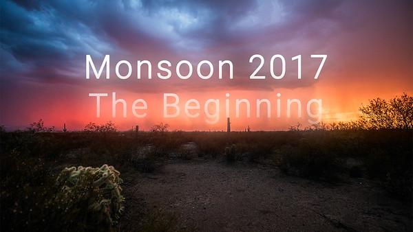 Monsoon 2017: The Beginning