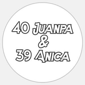 40 Juanpa y 39 Anica