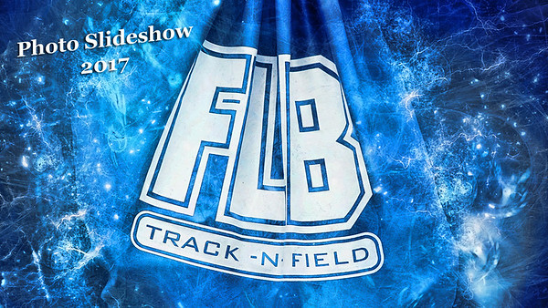 Slideshow - Fort LeBoeuf Track & Field - 2017 Season