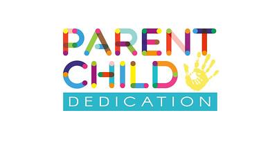 2021_06_26 Parent Child Dedication
