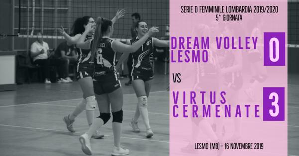 LOM-Df: 5^ Dream Volley Lesmo - Virtus Cermenate