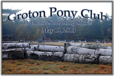 Groton Pony Club Three-Phase Schooling Event, May 19, 2013