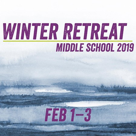 Winter Retreat 2019 :: Middle School