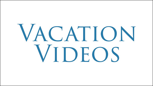 Vacation Videos