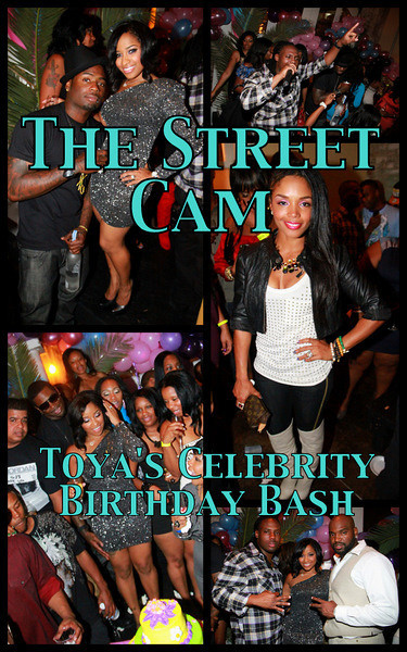 The Street Cam: Toya's Celebrity Birthday Bash