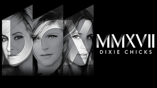 Dixie Chicks - MMXVII