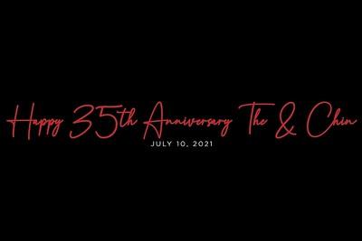 The & Chin's Anniversary 7/10/21