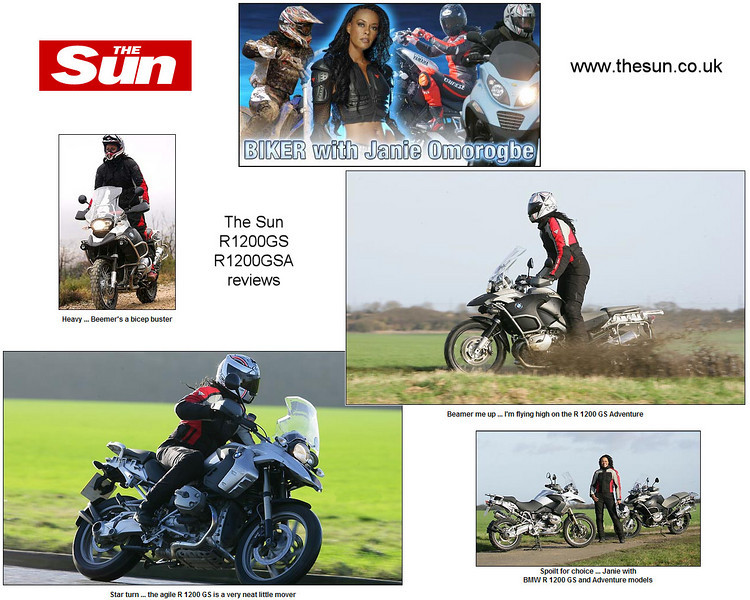You might remember Janie Omorogbe as Rio in the TV show Gladiators - she writes for The Sun's biking section and has reviewed the R1200GS and R1200GSA: www.thesun.co.uk Check out the Journalism and Gallery pages on her website for lots of two wheeled action photos: http://www.rio-gladiator.co.uk/
