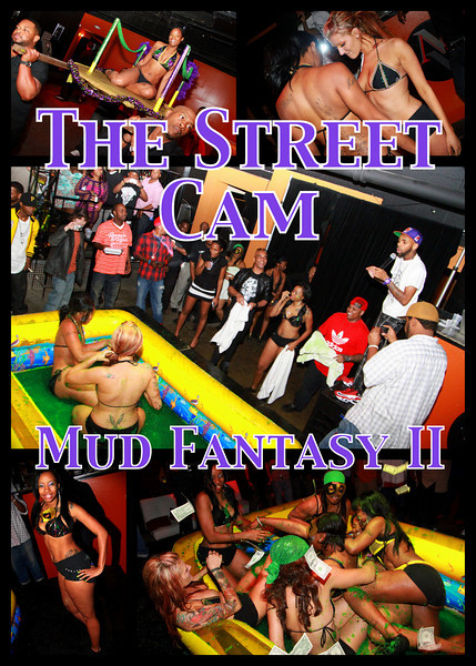 The Street Cam: Mud Fantasy II (3/4)