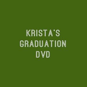 Krista's Graduation DVD
