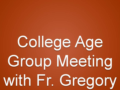 College Age Group Meeting with Fr. Gregory