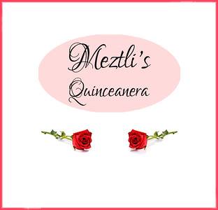 Meztli's Quinceanera - July 15, 2017