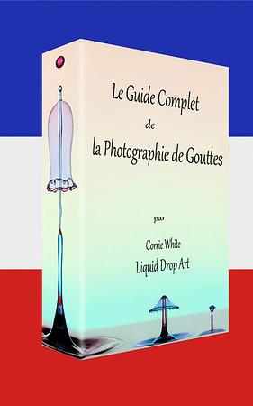 Le Guide Complet de la Photographie de Gouttes