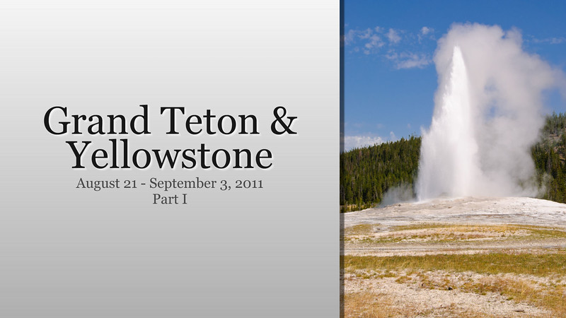 August 2011 / Yellowstone Trip Part I