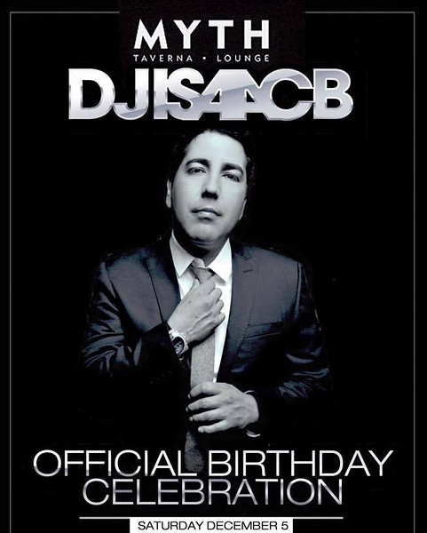 Dj Isaac B Official Birthday Celebration @ Myth Taverna & Lounge 12.5.15