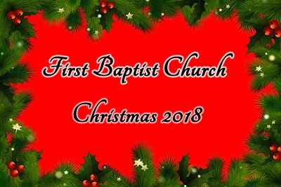 2018-12-23 First Baptist Church Christmas