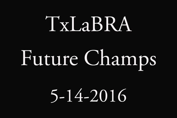 5-14-2016 TxLaBRA 'Future Champs'