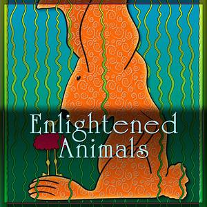 Enlightened Animals