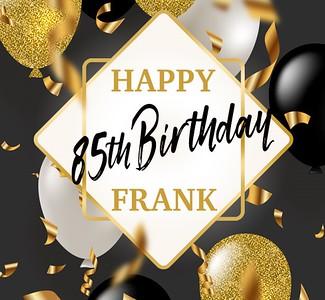 Frank's 85th Birthday Party!