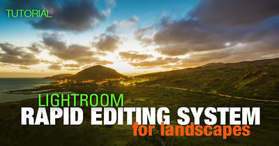 Tutorial – Lightroom Rapid Editing System for Landscapes