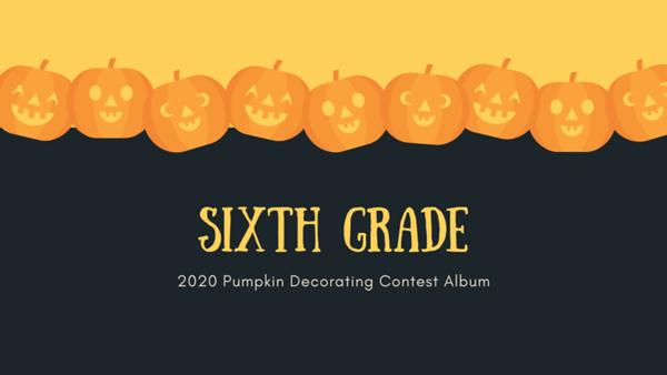 Sixth Grade 2020 Pumpkin Decorating Contest
