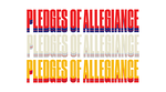 Pledges of Allegiance