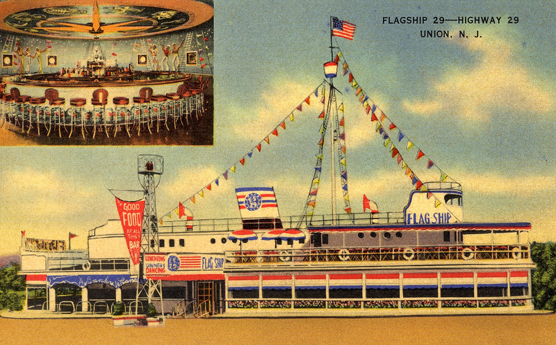 "In the 1930's there was a restaurant/nightclub named Donahue's that had a nautical theme located on Route 29. When Donahue's burned down, it was replaced by Flagship 29, which was a nightclub built in the shape of a ship which opened in 1938. It was located on Route 29 which was what is now the east bound lanes of Route 22. It burned down in 1942 and was rebuilt after WWII reopening again as a nightclub. In the 1960's the ship was used as an American Shops clothing store and a dinner theater in 1968. It was rebuilt in 1986 and has been used as various appliance stores ever since. Jean Sheperd, famous for his radio shows and narrating ""A Christmas Story"" produced a short film for PBS about Route 22 and highlighted the Union section including the Flagship. The clip can be seen on youtube.  http://www.youtube.com/watch?v=Rke5xFNO0og"