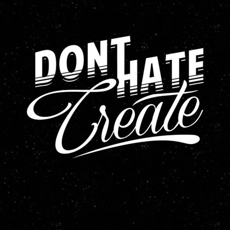 Don't Hate Create