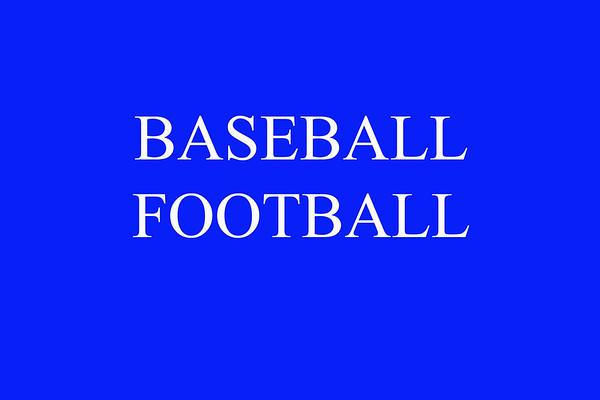 Baseball and Football