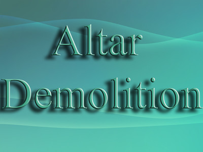 Old Altar Demolition