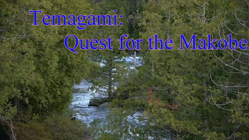 Temagami_Quest_for_the_Makobe_June2013v2.mp4