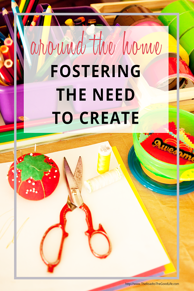 Around the Home - Fostering the Need to Create