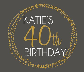 Katie's Surprise 40th (10.25.18)
