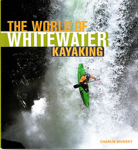 World of Whitewater Kayaking Book by Charlie Munsey