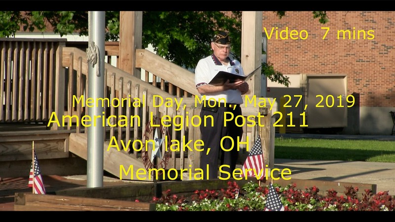 Video: 7 mins ~~ 8 a.m. - Memorial Service at  American Legion Post 211, Avon Lake, OH, May 2019