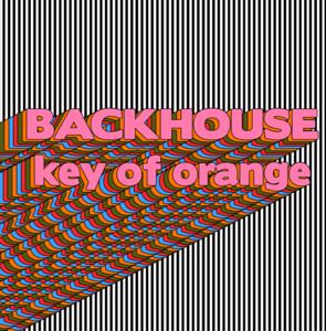 "BACKHOUSE READY TO RELEASE  NEW SINGLE - ""KEY OF ORANGE"""