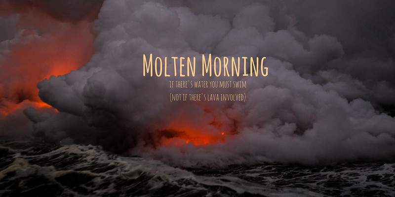 Molten Morning