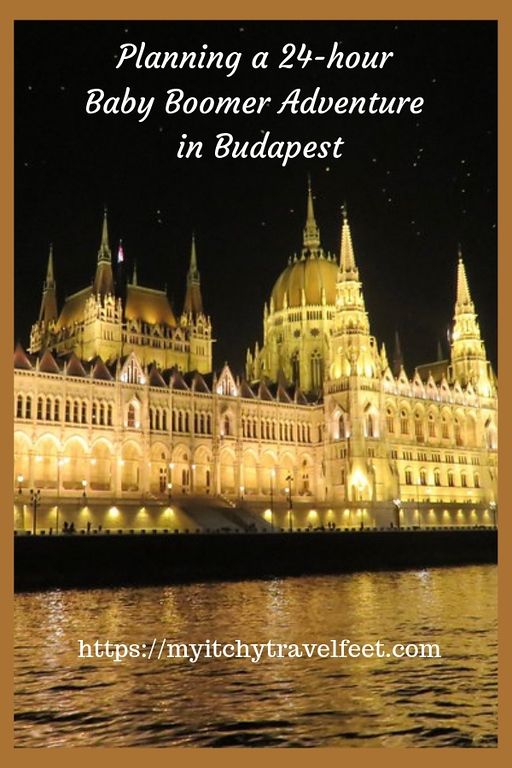 24 hours in Budapest. How to plan a one-day baby boomer adventure.