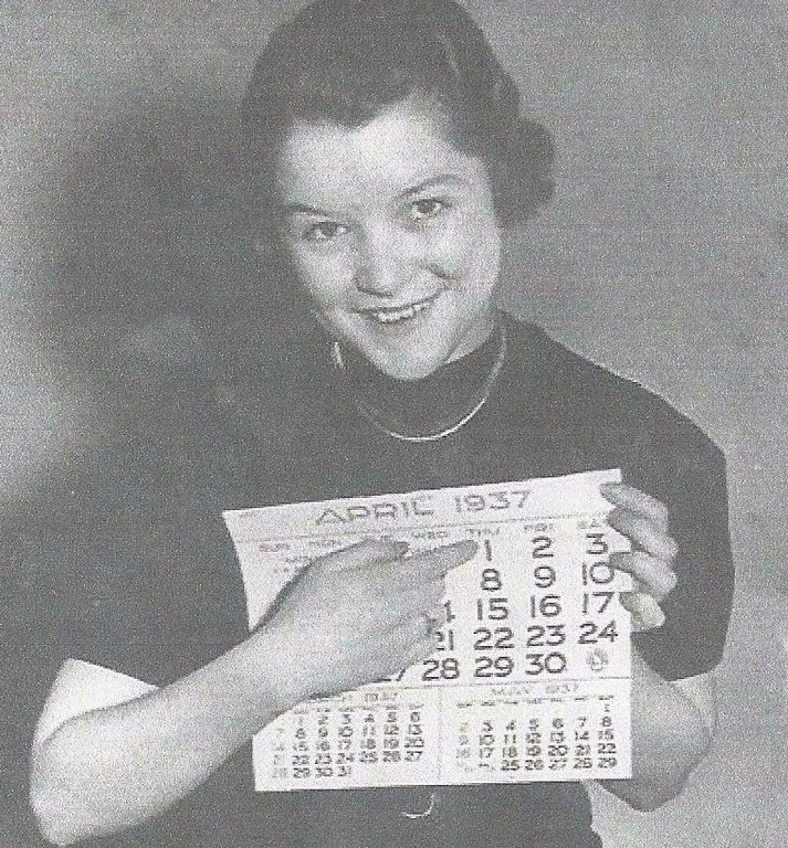 . JOANNE IN STILLWATER: �The rapidly approaching April Fools� Day reminded me of this photo of my aunt, Berniece Franklin. Back in 1937, she was employed by the St. Paul Dispatch; they chose her for their April 1 reminder. A native of Goodhue, Minn., Berniece (called �Bunn�) lived at that time in St. Paul on Ashland Avenue with her aunt, Kate Moran Naughton, who was a matron at the St. Paul City Jail. Bunn died in 1990, but her sister, Bayport resident Rosamond Meyer, age 93, furnished the photo.�
