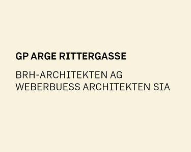 GP ARGE Rittergasse   BRI-Architekten AG und weberbuess Architekten SIA