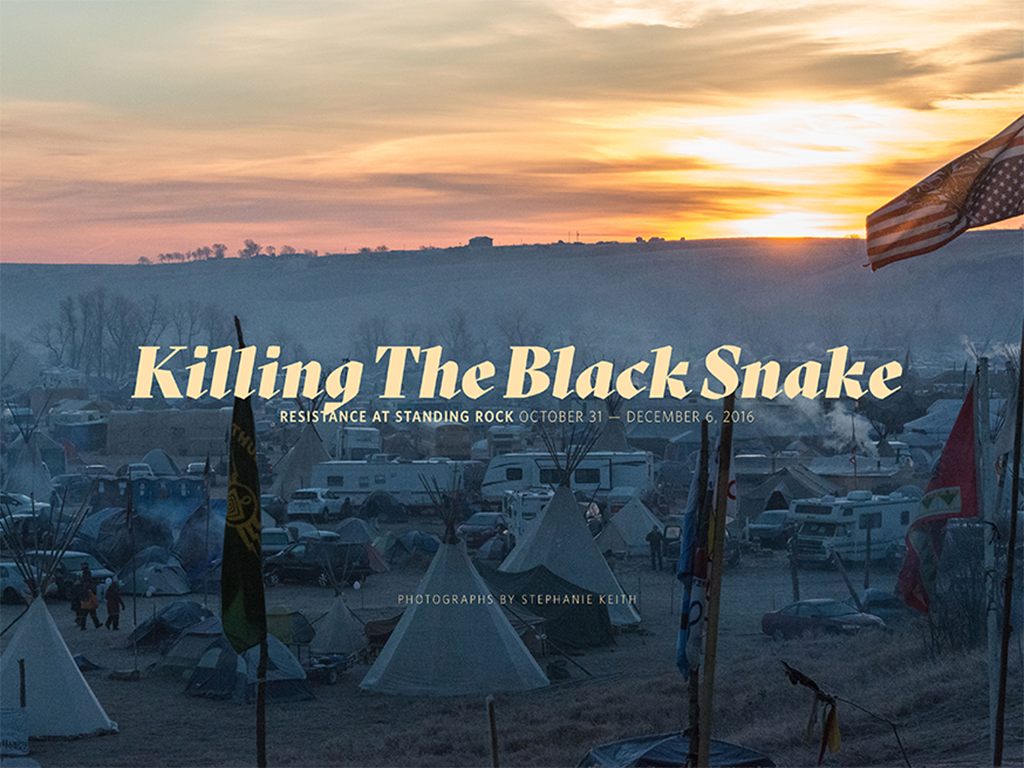 Killing the Black Snake—Resistance at Standing Rock
