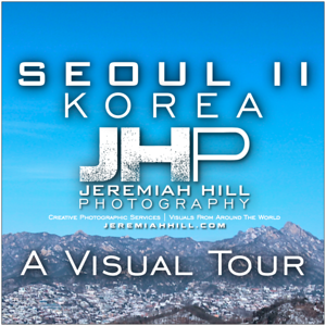 SEOUL II - A Visual Tour