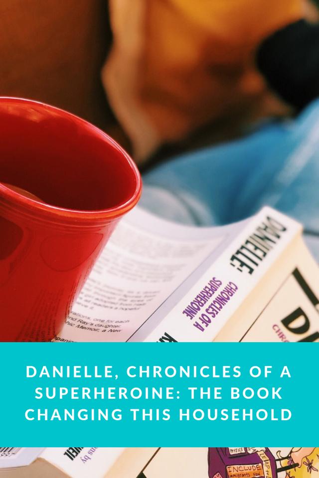 Danielle, Chronicles of a Superheroine is changing and inspiring this household. Pre-order today! #ad #ChroniclesOfASuperheroine #BeKindBeSmart #BeADanielle