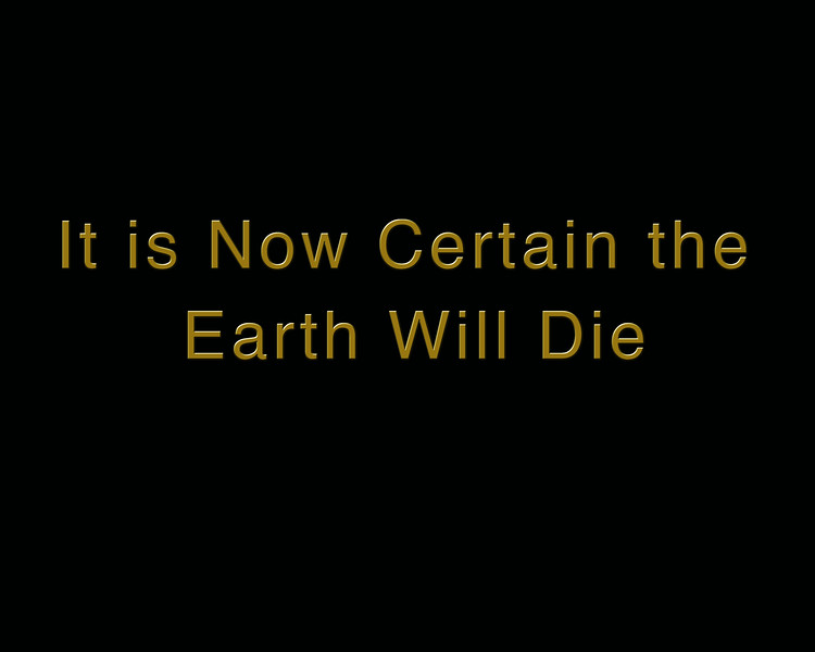 IT IS NOW CERTAIN THE EARTH .jpg