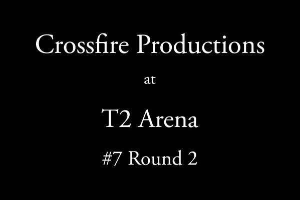 8-6-2016 Crossfire Productions  #7 Round 2
