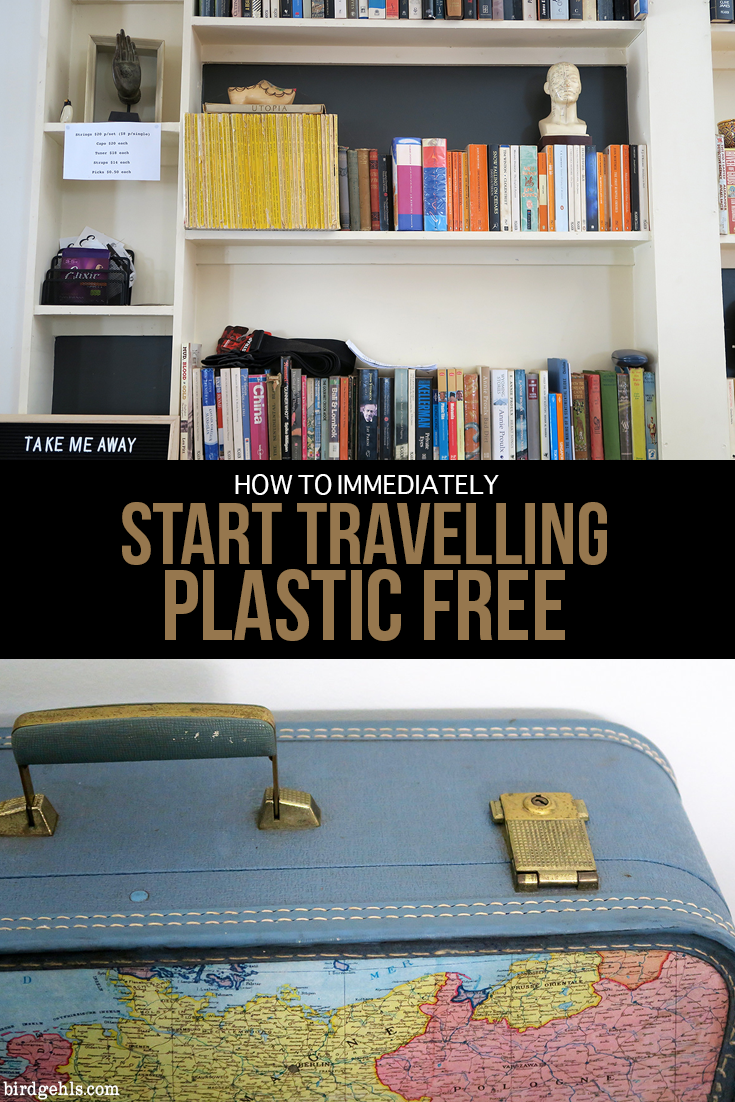 Do you want to use less plastic when you travel? Here are a few ideas which can help you immediately begin to travel plastic free.