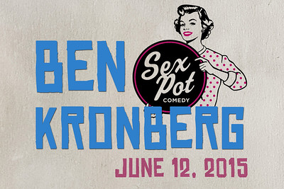 Sex Pot Comedy Presents Ben Kronberg