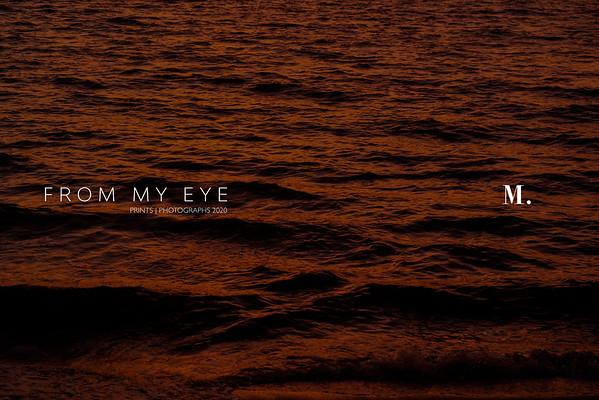 From my eye