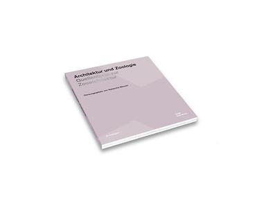 /// Architektur und Zoologie | Quellentexte zur Zooarchitektur